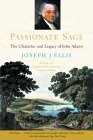 Passionate Sage: The Character and Legacy of John Adams