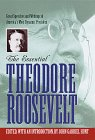 The Essential Theodore Roosevelt (Library of Freedom)