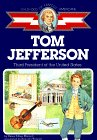 Tom Jefferson: Third President of the United States (Childhood of Famous Americans)