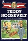 Teddy Roosevelt: Young Rough Rider (Childhood of Famous Americans)