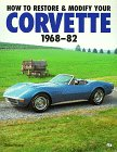 How to Restore and Modify Your Corvette 1968-1982