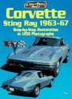 Corvette Sting Ray, 1963-67: Step-By-Step Restoration in 1000 Photographs
