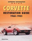 Corvette Restoration Guide 1968-1982 (Authentic Restoration Guides)