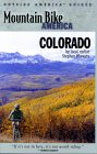 Mountain Bike America Colorado : An Atlas of Colorado's Greatest Off-Road Bicycle Rides (Outside America Guides)