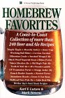 Homebrew Favorites: A Coast-To-Coast Collection of over 240 Beer and Ale Recipes