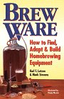 Brew Ware: How to Find, Adapt, & Build Homebrewing Equipment