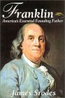 Franklin: The Essential Founding Father