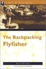 The Backpacking Flyfisher