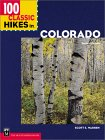 100 Classic Hikes in Colorado (Classic Hikes)