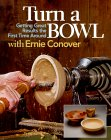 Turn a Bowl with Ernie Conover: Getting Terrific Results the First Time Around