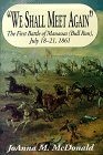 We Shall Meet Again: The First Battle of Manassas (Bull Run) July 18-21, 1861