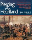 Piercing the Heartland: A History and Tour Guide of the Fort Donelson, Shiloh, and Perryville Campaigns