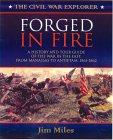 Forged in Fire: A History and Tour Guide of the War in the East, From Manassas to Antietam, 1861-1862