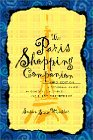 The Paris Shopping Companion: A Personal Guide to the Finest Shops in Paris for Every Pocketbook