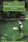 Flyfisher's Guide to Pennsylvania (Flyfisher's Guide Series)