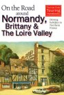On the Road Around Normandy, Brittany and the Loire Valley: Driving Holidays in Northern France